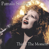 This Is The Moment de Pamala Stanley