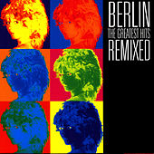 The Greatest Hits Remixed de Berlin