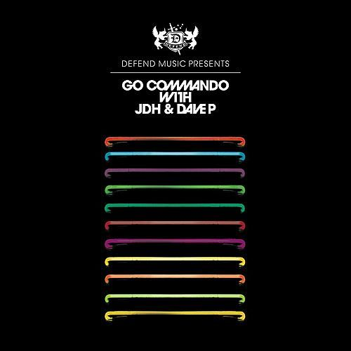 Go Commando With JDH And Dave P by Various Artists