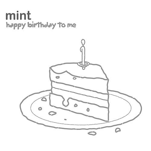 Happy Birthday to Me by Mint