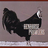 Henhouse Prowlers by Henhouse Prowlers
