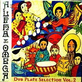 Dub Plate Selection - Volume 2 by Alpha & Omega