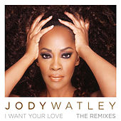 I Want Your Love Remixes de Jody Watley
