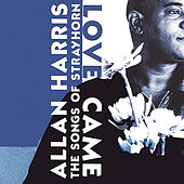 Love Came: The Songs Of Strayhorn by Allan Harris