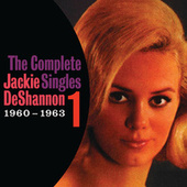The Complete Singles Vol. 1 (1960-1963) by Jackie DeShannon