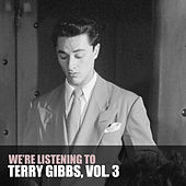We're Listening to Terry Gibbs, Vol. 3 by Terry Gibbs