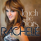 Touch the Stars by Rachele Lynae