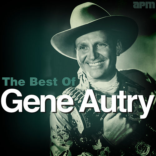 The Best of Gene Autry by Gene Autry