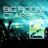 Big Room Classics, Vol. 2 von Various Artists