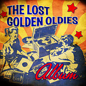 The Lost Golden Oldies Album by Various Artists