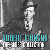 The Blues Collection: Robert Johnson by Robert Johnson