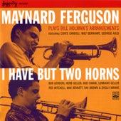 I Have but Two Horns (Maynard Ferguson Plays Bill Holman's Arrangements) de Maynard Ferguson