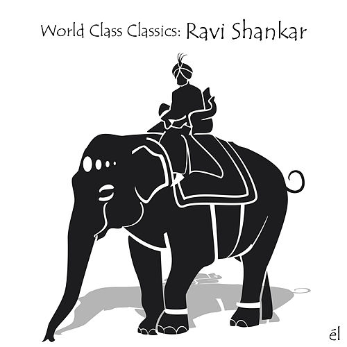 World Class Classics: Ravi Shankar by Various Artists
