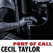 Port of Call von Cecil Taylor