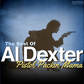 Pistol Packin' Mama - The Best of Al Dexter von Al Dexter & His Troopers