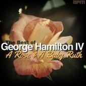 A Rose & A Baby Ruth - The Best of George Hamilton de George Hamilton IV