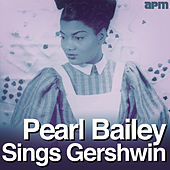 Pearl Bailey Sings Gershwin von Pearl Bailey
