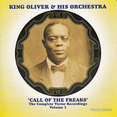Call of the Freaks - The Complete Victor Recordings, Vol. 1 by King Oliver