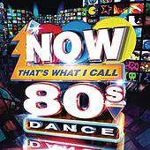 Now That's What I Call 80s Dance von Various Artists