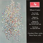 Elliott Carter: 4 Lauds, 3 Duetti & Figments Nos. 1-2 von Various Artists