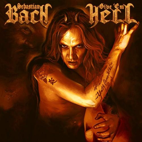 Give 'Em Hell by Sebastian Bach
