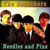 Needles and Pins by The Searchers