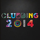 Clubbing 2014 by Various Artists