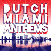 Dutch Miami Anthems van Various Artists