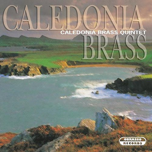 Caledonia Brass by Caledonia Brass Quintet
