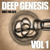 Deep Genesis, Vol. 1 (Only for DJ's) by Various Artists