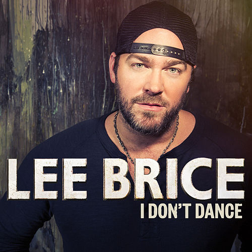 I Don't Dance (Single) by Lee Brice