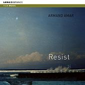 Resist by Armand Amar