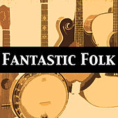 Fantastic Folk by Various Artists
