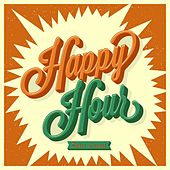 Happy Hour Super Lounge (Deep and Lounge Cocktail Amazing Bar Grooves) by Various Artists