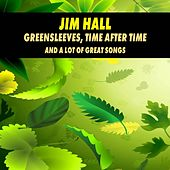 Greensleeves, Time After Time and a Lot of Great Songs by Jim Hall