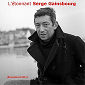 L'étonnant Serge Gainsbourg (Remastered) by Serge Gainsbourg