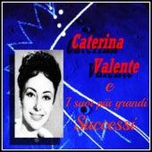 Caterina Valente e i suoi più grandi successi by Caterina Valente