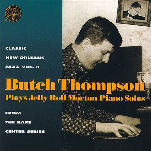 Plays Jelly Roll Morton: Blues, Stomps... by Butch Thompson