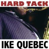 Hard Tack by Ike Quebec