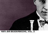 100% Bix Beiderbecke, Vol. 2 de Bix Beiderbecke