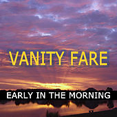 Vanity Fare - Early In The Morning de Vanity Fare