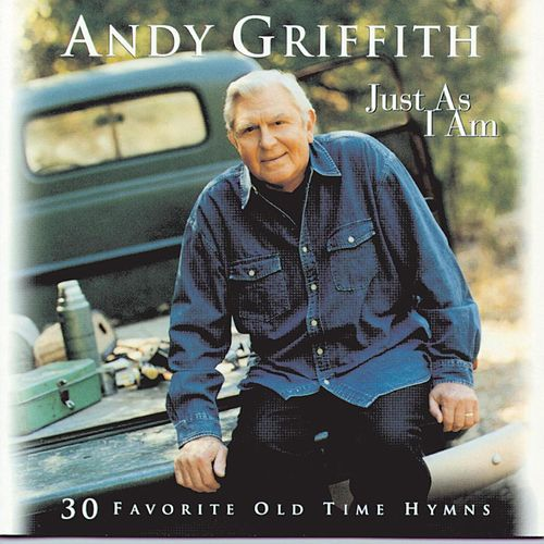 Just As I Am by Andy Griffith