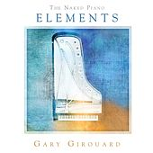 The Naked Piano: Elements von Gary Girouard