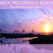 Ibiza Progressive Beach (The Ultimate Beach Album) de Various Artists