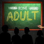 Adult by Rone