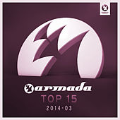 Armada Top 15 - 2014-03 by Various Artists