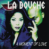 A Moment Of Love von La Bouche