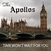 Time Won't Wait for You by The Apollo's
