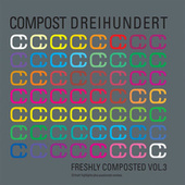 Freshly Composted 3 - Compost 300 de Various Artists