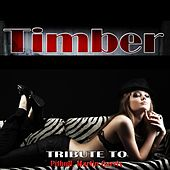 Timber: Tribute to Pitbull, Martin Garrix by Various Artists